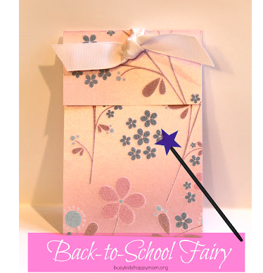 Easing back to school fears & anxiety - the Back to School Fairy from Busy Kids = Happy Mom