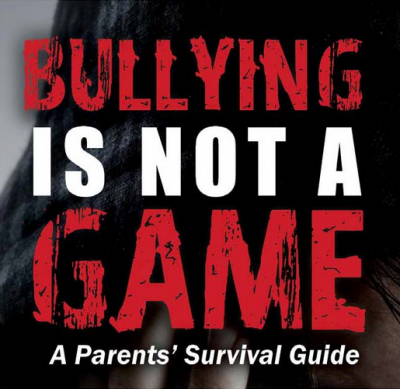 Bullying is Not a Game - A Parents' Survival Guide by Laurie Flasko