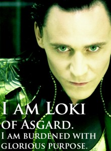 Loki, glorious purpose