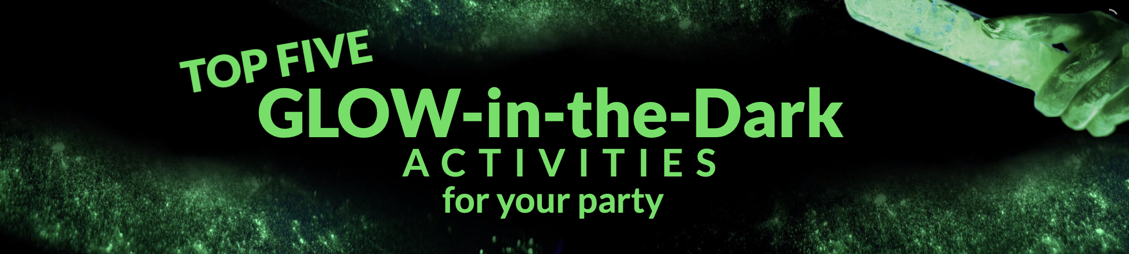 Top 5 Glow-in-the-Dark Activities