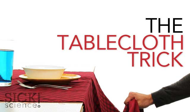 The Tablecloth Trick Sick Science 010 Science