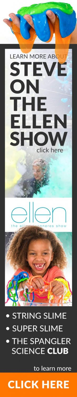 Learn more about Steve on the Ellen Show - String Slime, Super Slime, The Spangler Science Club