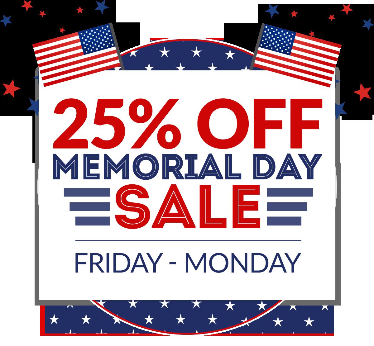 Memorial Day - 25% OFF