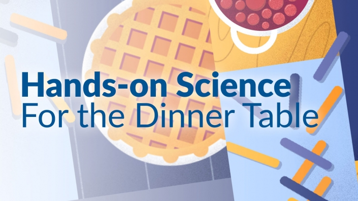 Hands-on Science for the Dinner Table