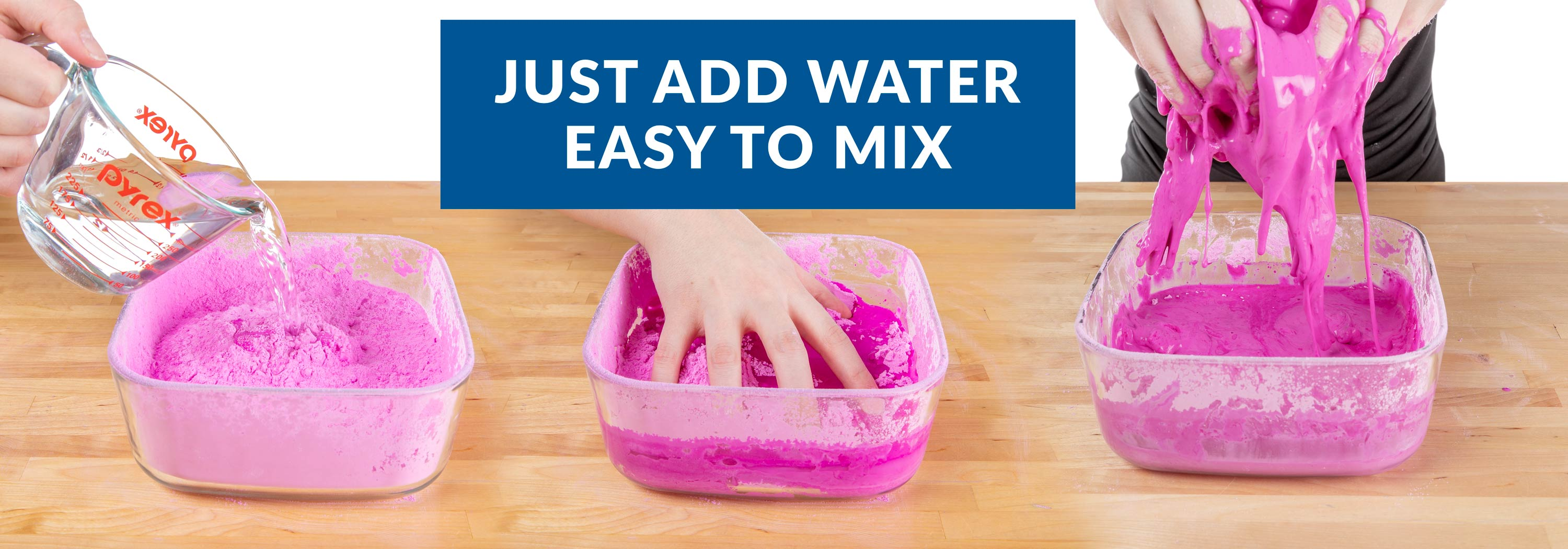 Oobleck is easy to mix - just add water