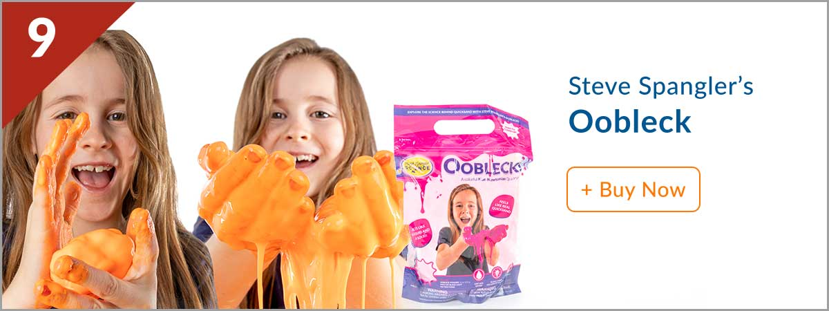 Steves Top 10 Product - (9) Oobleck