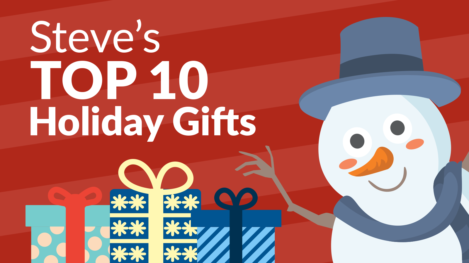 Steve's Top 10 Holiday Gift Ideas