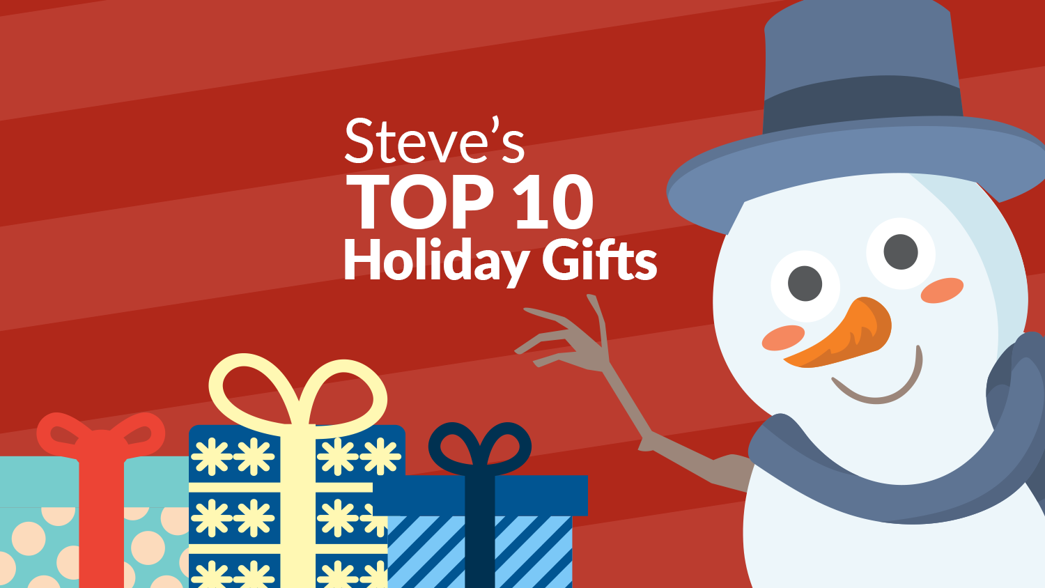 Steve's TOP 10 Holiday Gifts